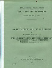 RAYLEIGH, Lord.,ON THE ACOUSTIC SHADOW OF A SPHERE..original offprint , 1904
