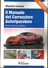 Libro IL MANUALE DEL CARROZZIERE AUTORIPARATORE - Teoria,Tecnica e Pratica