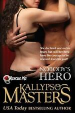 Nobody's Hero (Rescue Me Saga) (Volume 2) by Masters, Kallypso