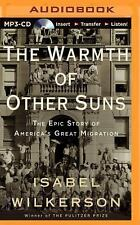 The Warmth of Other Suns : The Epic Story of America's Great Migration by...