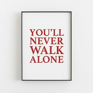 You'll Never Walk Alone - YNWA - Liverpool Typography Print Poster Word Art