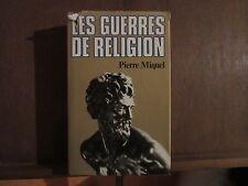 LES GUERRES DE RELIGION/ PIERRE MIGUEL