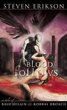 Blood Follows by Steven Erikson (Hardcover, Like New, 1st Edition, 2nd Printing)
