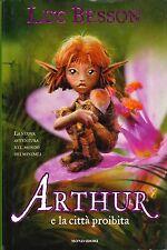 Arthur e la città proibita. Fantasy di Luc Besson - Rilegato Mondadori