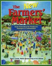 The New Farmers' Market : Farm-Fresh Ideas for Producers, Managers and...