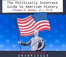 NEW The Politically Incorrect Guide to American History by Thomas E. Woods 2005