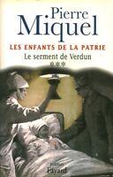 Livre les enfants de la patrie le serment de Verdun Pierre Miquel Tome 3 book