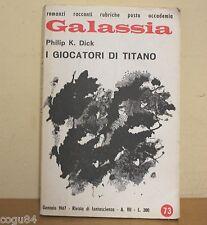 Philip K. Dick - I giocatori di Titano - Galassia - Ed. 1967 - Riviste