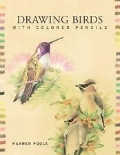 Drawing Birds with Colored Pencils by Kaaren Poole (2008, Paperback)