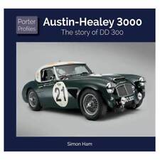 AUSTIN HEALEY 3000 - THE STORY OF DD 300 : PORTER PROFILES SERIES