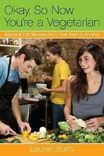 Okay, So Now You're a Vegetarian: Advice & 100 Recipes from One Teen t-ExLibrary