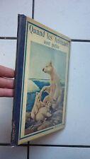 ENFANTINA   / QUAND LES ANIMAUX SONT PETITS    / EDITION  NELSON 1932