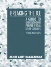 Breaking the Ice: A Guide to Understanding People from Other Cultures (3rd Edit