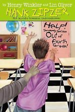 Help! Somebody Get Me Out of Fourth Grade! (Hank Zipzer; The World's Greatest Un