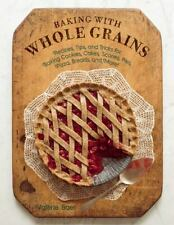 Baking with Whole Grains : Recipes, Tips, and Tricks for Baking Cookies,...