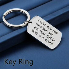 Boyfriend KeyRing Gift I Love You For Who You Are But That Dick Sure Is A Bonus