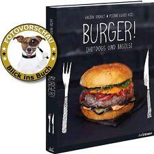 Burger! 50 köstliche Rezepte für Burger, Bagels und Hot Dogs, Saucen & Beilagen