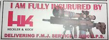 NOVELTY GUN STICKER: I AM FULLY INSURED BY HECKLER & KOCH SNIPER RIFLE