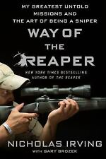 Way of the Reaper: My Greatest Untold Missions by Nicholas Irving (Paperback NEW