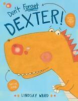 Don't Forget Dexter! [Dexter T. Rexter]