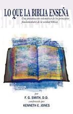 Lo que la biblia enseria: una presentacion sistematica de los Principies by...