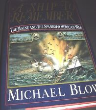 A Ship to Remember The Maine and the Spanish-American War by Michael Blow 1st +