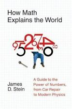 How Math Explains the World: A Guide to the Power of Numbers, from Car-ExLibrary