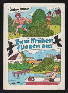 Zwei Krähen fliegen aus – Jochen Hauser  DDR Kinderbuch mit Inhaltsangabe