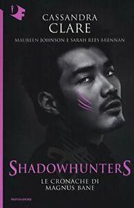 Cassandra Clare - Shadowhunters | Le Cronache di Magnus Bane - Libro NUOVO