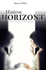 Hinterm Horizont von Harriet Miller (2014, Gebundene Ausgabe)