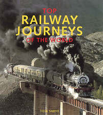 Top Railway Journeys of the World, Savio, Tom, New Book Train Brand New