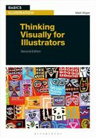 Thinking Visually for Illustrators, Paperback by Wigan, Mark, Brand New, Free...