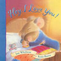 Hey, I Love You!, Whybrow, Ian, Very Good Book