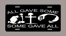 ALL GAVE SOME,SOME GAVE ALL military veteran License plate black -Free shipping!
