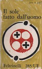 IL SOLE FATTO DALL'UOMO, JUKES JOHN D., Feltrinelli, 1960