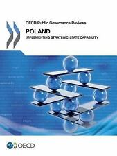 OECD Public Governance Reviews: Poland : Implementing Strategic-State...