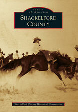Shackelford County [Images of America] [TX] [Arcadia Publishing]
