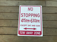 No Stopping 415PM-630PM Except Sat And Sun Street Sign Tow Away Zone Red & White