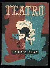 GOLDONI CARLO LA CASA NOVA ED. IL DRAMMA 1943 TEATRO 4 I° EDIZ.