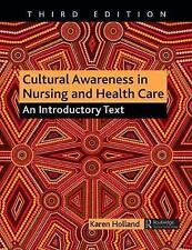 Cultural Awareness in Nursing and Health Care, Third Edition: An Introductory Te