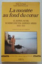 La Montée au fond du coeur : Le journal intime du moine chrétien-sannyasi hindou