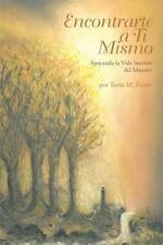 Encontrarte a Ti Mismo : Apoyando la Vida Interior Del Maestro (2013, Paperback)