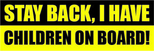 STAY BACK I HAVE CHILDREN ON BOARD WARNING SAFETY BUMPER STICKER Sign Car Window