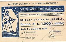 1000 LIRE BUONO CORPO VOLONTARI LIBERTA' BRIGATA GARIBALDI 1944 - RARA