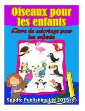 Oiseaux les Enfants : Livre de Coloriage Pour les Enfants by Spudtc...