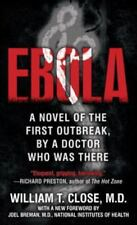 Ebola: A novel of the first outbreak, by a doctor who was there, Close, Dr. Will