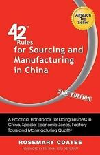 42 Rules for Sourcing and Manufacturing in China (2nd Edition): A Practical Hand