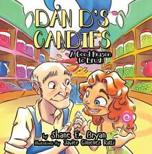 Dan d's Candies : A Good Reason to Brush by Shane Bryan (2014, Hardcover)