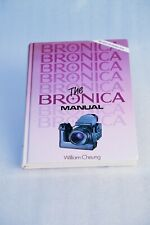 The Bronica Manual William Cheung - Very Good