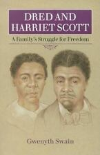 Dred and Harriet Scott : A Family's Struggle for Freedom by Gwenyth Swain (2004,